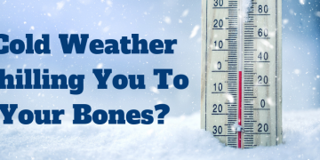 Cold Weather Chilling You To Your Bones?