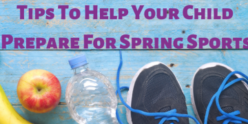 Tips To Help Your Child Prepare For Spring Sports