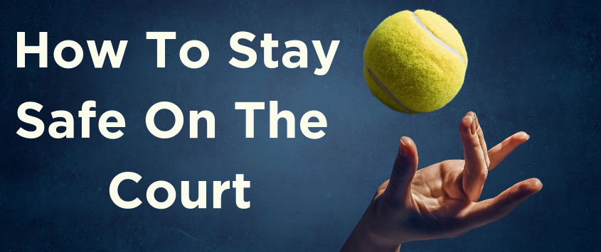 How to Stay Safe on the Court