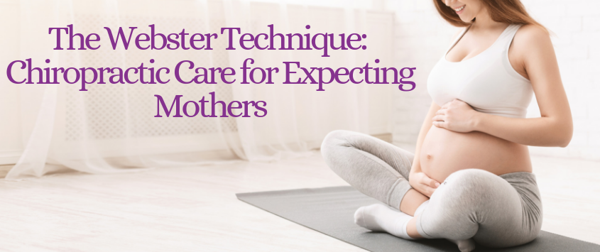 The Webster Technique - Chiropractic Care for Expecting Mothers