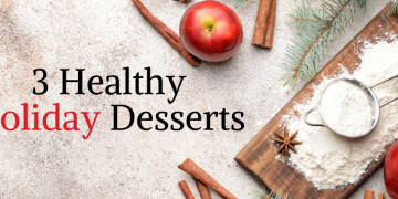 3 Healthy Holiday Desserts