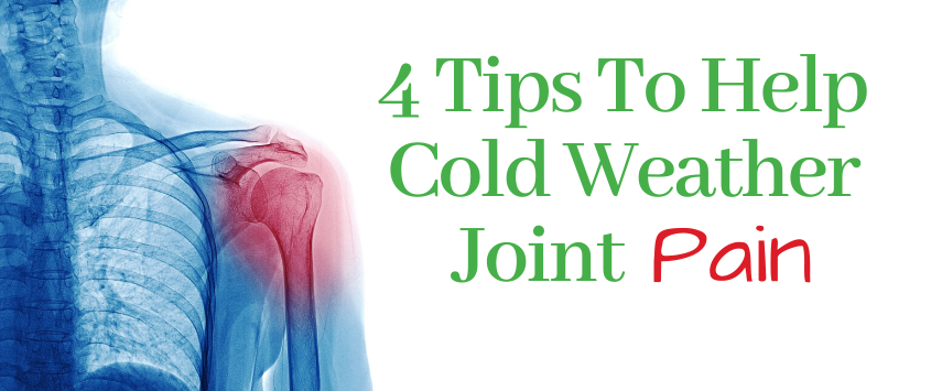 4 Tips To Help Cold Weather Joint Pain