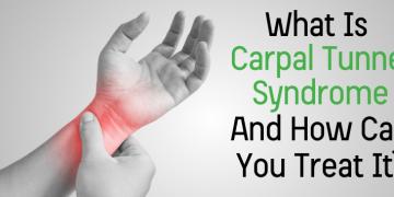 What Is Carpal Tunnel Syndrome and How Can You Treat It?