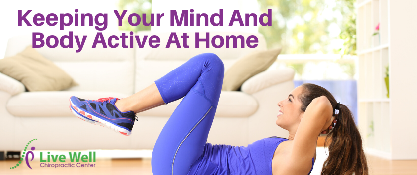 Keeping Your Mind And Body Active At Home