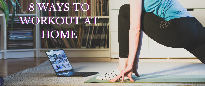 8 Ways To Workout At Home