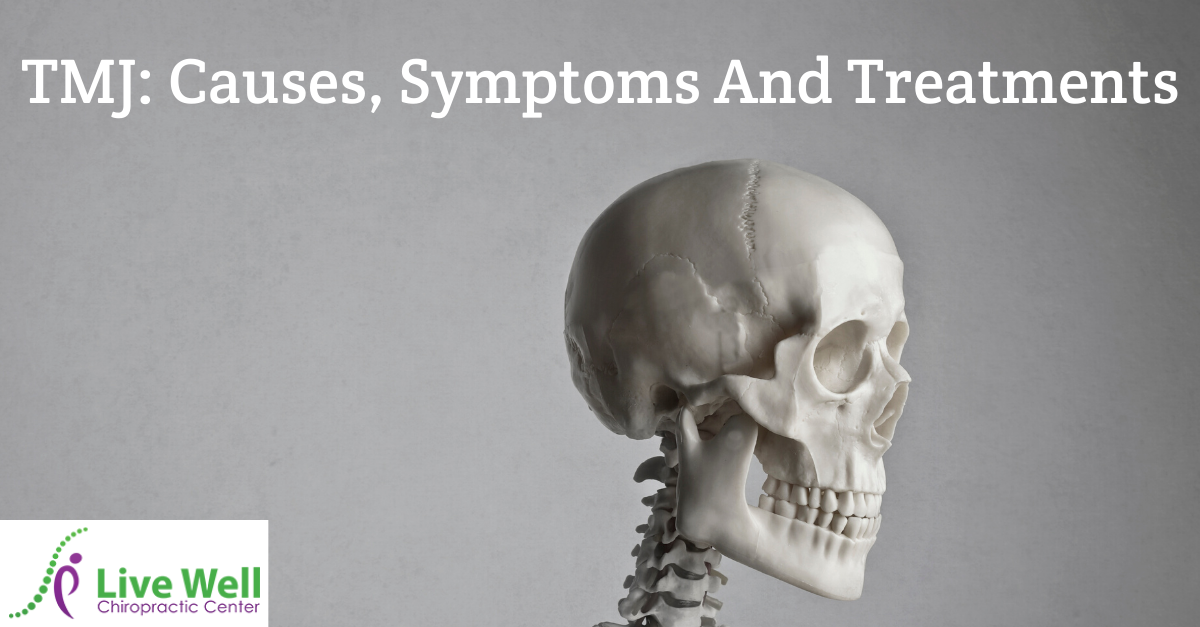TMJ: Causes, Symptoms and Treatments