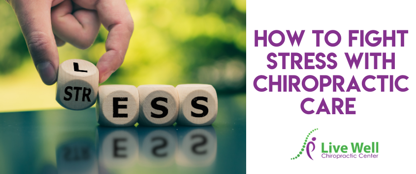 How To Fight Stress With Chiropractic Care